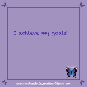 I achieve my goals!